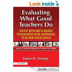 Amazon.com: Evaluating What Good Teachers Do: Eight Research-Based Standards for Assesing Teacher Excellence eBook: James Stronge