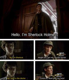 Sherlock, John is A doctor...he is The Doctor! Silly, Sherlock