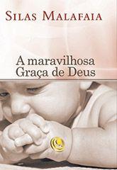 LIVRO A MARAVILHOSA GRAÇA DE DEUS LIVRARIA REI DOS REIS E SENHOR 11 2484-4496