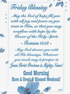 Friday Blessing ~~J Weekend Greetings, Evening Greetings, Good Morning Greetings, Happy Day Quotes, Its Friday Quotes, Good Morning Quotes, Morning Blessings, Morning Prayers, Happy Friday Morning