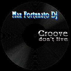 """Check out """"Groove don't live - Max Fortunato"""" by Max Fortunato DeeJay on Mixcloud"""