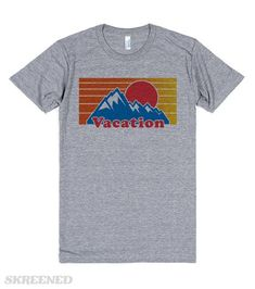 "VACATION ""MOUNTAINS LOOKED LIKE FUN... CLIMBED UP TO THE SUN"" Printed on Skreened T-Shirt"