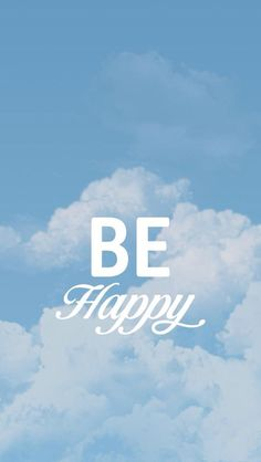 Be happy - phone wallpaper phone backgrounds, wallpaper backgrounds, cool backgrounds, iphone wallpapers Happy Wallpaper, Travel Wallpaper, Wallpaper Quotes, Phone Backgrounds, Wallpaper Backgrounds, Iphone Wallpapers, Beloved Quotes, Watercolor Quote, Vintage Mom