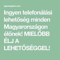 Ingyen telefonálási lehetőség minden Magyarországon élőnek! MIELŐBB ÉLJ A LEHETŐSÉGGEL! Wifi, Computers, Android, Internet, Youtube, Tips, Youtube Movies
