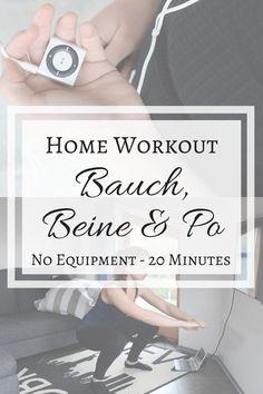Bauch, Beine, Po für Zuhause? Schluss mit Rumsitzen, alles was du brauchst, sind 20 Minuten Zeit und Motivation! Los geht's!