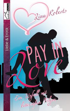 Mein Buchtipp: Ein Unfall mit bittersüßen Folgen - Pay in Love 2, bookshouse Verlag