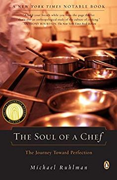 The Soul of a Chef: The Journey Toward Perfection: Michael Ruhlman