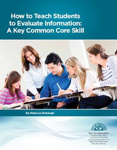 How to Teach Students to Evaluate Information: A Key Common Core Skill >> Eye On Education