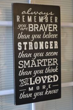 Always Remember You Are Braver Stronger by CreativeTouchWood, $24.95