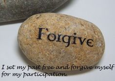 ~ Forgive ~   I set my past free and forgive myself for my participation. ♥ And so it is.