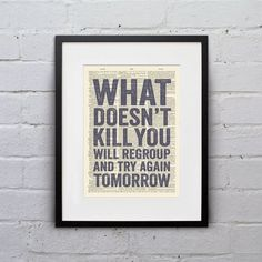 what doesn't kill you will regroup and try again tomorrow - Google Search