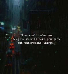 Time wont make you forget..