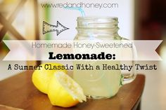 Homemade Honey-Sweetened #Lemonade - Red and Honey