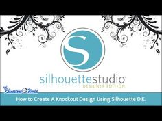 Webinar: How to Create A Knockout Design Using Silhouette Designer Edition (5/15/15) - YouTube
