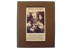 Whisper of the Muse: The Overstone Album and Other Photographs by Julia Margaret Cameron.
