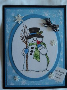 Snow Friends Card - Snowman is a stamp from Stampendous. The greeting on the tag is by Morningstarstamps.com My blog is: cardcornerbycandee.blogspot.com