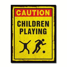 Caution Children Playing Caution Sign Gift Ideas Wall Art Home D?cor Gift Ideas Canvas Pint