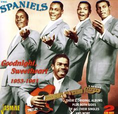 Spaniels - Goodnight Sweetheart