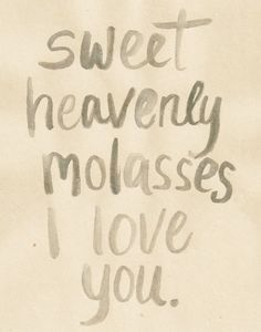 Sweet Heavenly Molasses Southern Vintage Love 11x14 original hand lettered PRINT. $15.00, via Etsy.