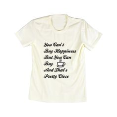 Emeri Unisex Adult's You Can Buy Coffee Quotes Cotton Tshirt (XS, NTH3)