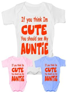 56ace8b67ec5 Think I'm Cute See My Auntie present Funny Babygrow~Babies Gift Boy/Girl  Vest Babies: Amazon.co.uk: Clothing. Aunties PresentsUncle PresentsBaby  Shower ...