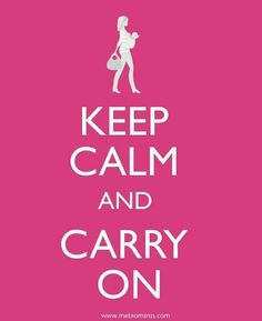 Keep Calm and Carry On... The only way I like to see this slogan appropriated! ;)