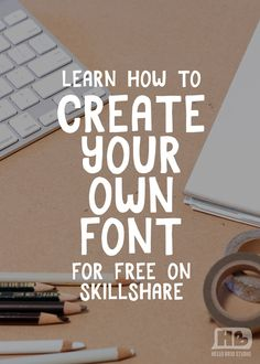 Learn how to create your own font on Skillshare for free - limited time offer