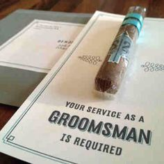 Cute way to ask someone to be a groomsman
