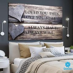 """Toile murale Art pour les couples – """"Loved You Then, Still, Will Will"""" – GearDen - Chambre Decoration Home Decor Bedroom, Bedroom Wall, Diy Home Decor, Bedroom Ideas, Bed Room, Master Bedroom, Modern Bedroom, Bedroom Decor Master For Couples, Diy Bedroom"""