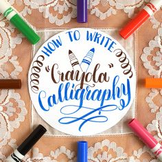 Crayola calligraphy, calligraphy created with an average (cheap!) broad line marker, offers a bold and appealing way to get a message across.