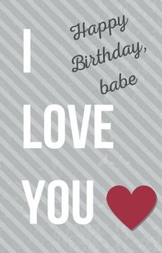 Happy birthday my lovely babe wishes to your girlfriend, her, wife, crush or secret admirer. This is a I love you b-day card whom you can dedicate to the girl or woman of your life.
