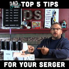 Top 5 Tips For Your Serger From DadSews.com and PlaidDadBlog.com
