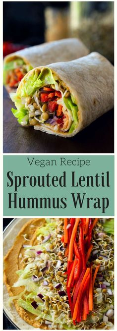 sprouted lentil vegan hummus wrap is easy to make and packed with tiny nutritional powerhouses: sprouted lentils! Choose your favourite combo of veggies for this hummus wrap, with or without rice, for a tasty and healthy lunch or dinner. Sprout Recipes, Lentil Recipes, Vegetarian Recipes, Healthy Recipes, Vegetarian Wraps, Vegan Hummus Wrap, Lentil Hummus, Whole Food Recipes, Cooking Recipes