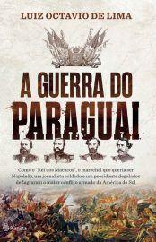 Baixar Livro A Guerra do Paraguai - Luiz Octavio de Lima em Pdf, ePub e Mobi ou ler online