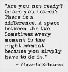 Not ready, or scared? Stupid Quotes, Me Quotes, Random Quotes, Pillow Thoughts, Happy Thoughts, Word Formation, Victoria Erickson, The Calling, Growth Quotes