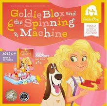 Goldie Blox and The Spinning Machine. Available at OurPamperedHome.com