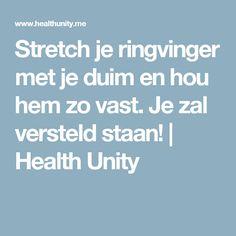 Stretch je ringvinger met je duim en hou hem zo vast. Je zal versteld staan! | Health Unity