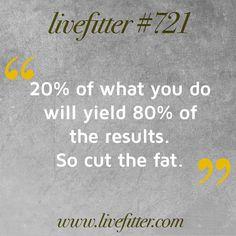 Pareto's Principle. Just cut the fat.