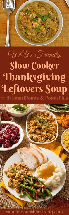 Looking for an easy way to use up all those Thanksgiving leftovers? Why not turn them into a Thanksgiving slow cooker leftovers soup? Toss them into your slow cooker, add a package of mixed vegetables and stir in some chicken broth. *5 Weight Watchers PointsPlus, *7 SmartPoints - Simple-Nourished-Living.com
