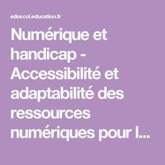 VU / Numérique et handicap - Accessibilité et adaptabilité des ressources numériques pour l'École - Éduscol