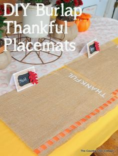 DIY Burlap Thankful Place Mats -- the perfect place mats to make for your Thanksgiving feast.  Super simple to make and you can use the word...