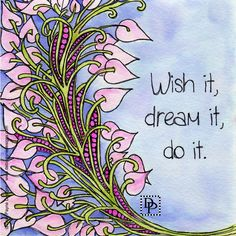 Browse through images in Debi Payne's Inspiration - Watercolor collection. Inspiration sayings accented by original hand drawings and colored using watercolor paints created by Debi Payne Designs. Art Quotes, Life Quotes, Inspirational Quotes, Motivational, Positive Thoughts, Positive Quotes, Positive Mind, Positive Affirmations, Dream It Do It