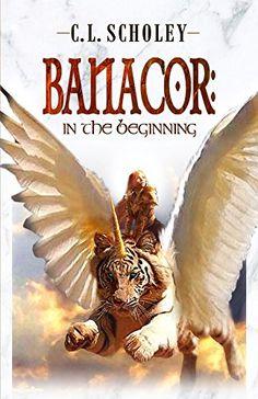 Banacor: In The Beginning by C. L. Scholey https://www.amazon.com/dp/B01F7FZGB0/ref=cm_sw_r_pi_dp_76XzxbRG88V82