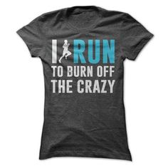 I Run to Burn off the CRAZY G 119836 by KKTees on Etsy