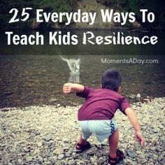 25 Everyday Ways To Teach Kids Resilience (Printable List)