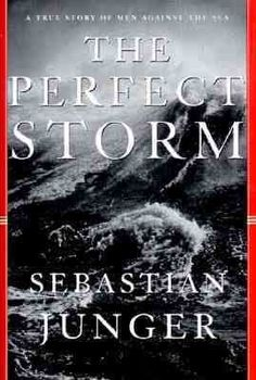 The Perfect Storm---Sebastian Junger...If You Liked The Movie, You GOTTA Read The Book!!  Better Than the Movie, By Far!!  Junger Is A Great Writer & He Portrays Not Only The Fisherman Caught In This Killer Storm, But Also The Atmosphere of A New England Fishing Town...A Superb Read....Do NOT Miss It!!  5 Big, Big Stars!!