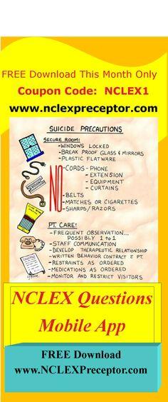 NCLEX Questions to help nursing students pass NCLEX. Download NCLEX Questions mobile app at www.nclexpreceptor.com. Suicide precautions NCLEX questions.