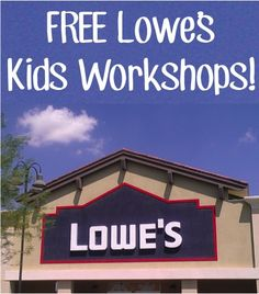 FREE Upcoming Lowe's Kids Workshops!! #kids we love these.