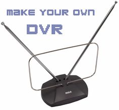 Make Your Own DVR -- just using your computer and a few other simple add-ons.