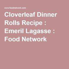 Cloverleaf Dinner Rolls Recipe : Emeril Lagasse : Food Network